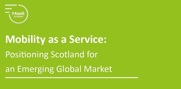 MaaS Scotland announces new publication: 'Positioning Scotland for